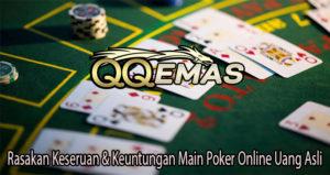 Rasakan Keseruan & Keuntungan Main Poker Online Uang Asli