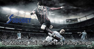 Tips Menang Judi Online Yang Paling Simple